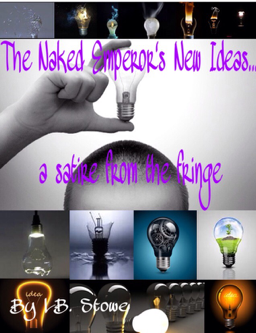The Naked Emperor's New Ideas     …a satire from the fringe
