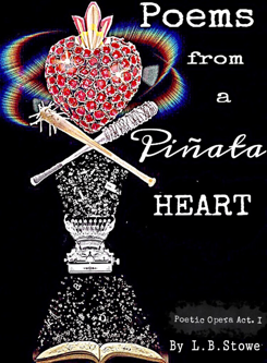 Poems from a Piñata Heart                …Poetic Opera Act I